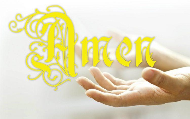 amen 750x473 - Tiếng Amen, kết thúc Kinh Tin Kính, có nghĩa là gì?