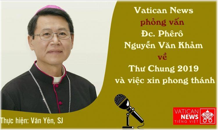 phong van duc giam muc phero nguyen van kham 750x447 - Phỏng vấn Đức Giám mục Phêrô Nguyễn Văn Khảm về Thư Chung 2019 và việc xin phong thánh